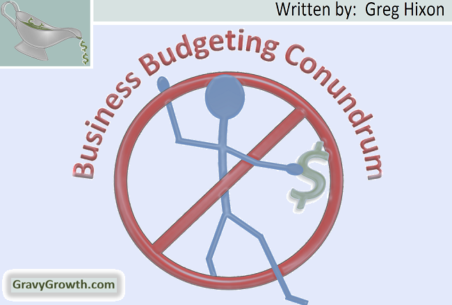 Business budgeting, business, budgeting, entrepreneurship, Greg Hixon, GravyGrowth