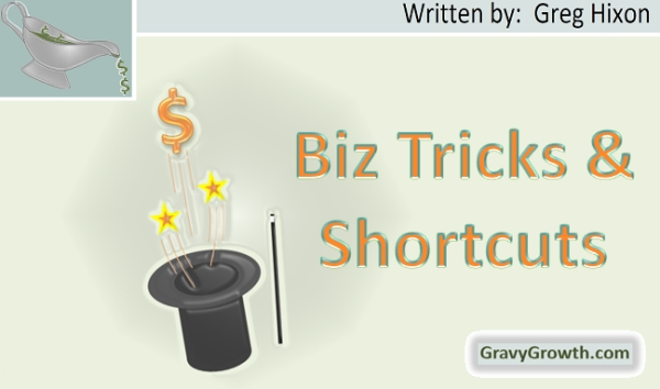 business startup, business startup tips and tricks, business, entrepreneurship, business shortcuts, business startup tricks, Greg Hixon, GravyGrowth