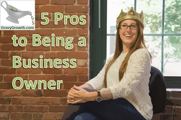 The 5 Pros of Being a Business Owner