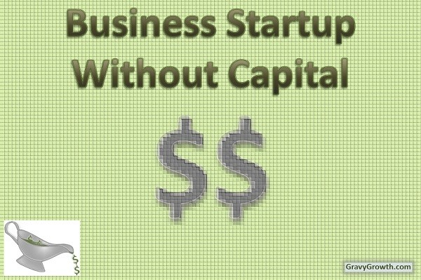 Business Startup Without Capital – Part1