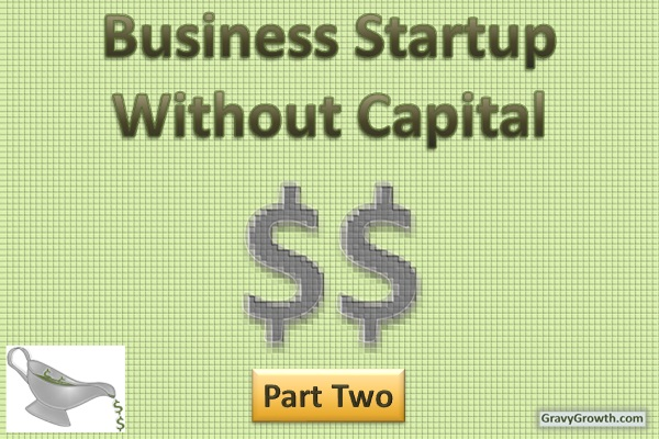 Business Startup Without Capital – Part2 – Raising Money