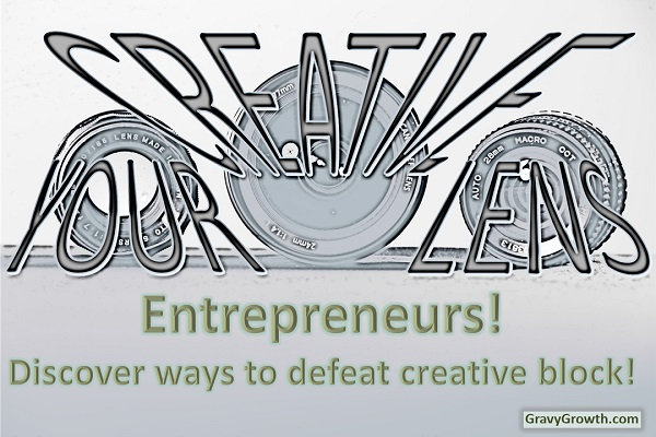 creative block, creativity, entrepreneurship, greg hixon, gravygrowth, business, business startup, startup
