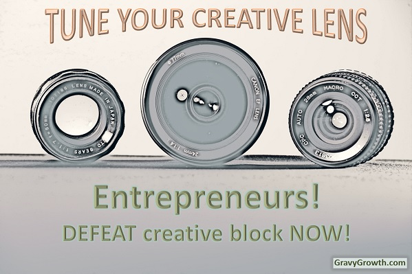 improve creativity, creative block, creativity, entrepreneurship, greg hixon, gravygrowth, business