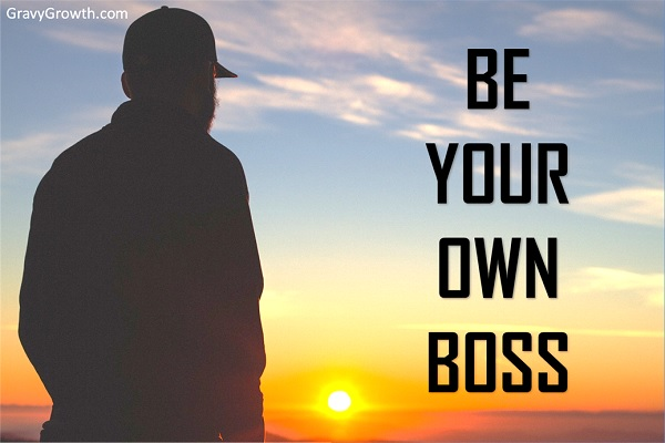 business startup, be your own boss, manage yourself, business, entrepreneurship, Greg Hixon, GravyGrowth